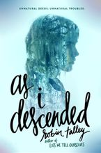 As I Descended Hardcover  by Robin Talley