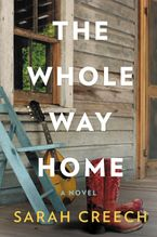 The Whole Way Home Hardcover  by Sarah Creech