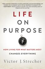 Life on Purpose Hardcover  by Victor J. Strecher
