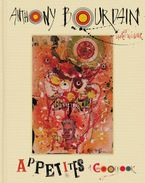 Appetites Hardcover  by Anthony Bourdain