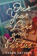 Our Year in Love and Parties Hardcover  by Karen Hattrup