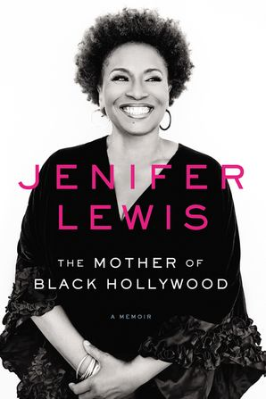 The Mother of Black Hollywood - Jenifer Lewis - E-book