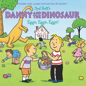 Danny and the Dinosaur: Eggs, Eggs, Eggs! book image