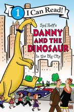 Danny and the Dinosaur in the Big City Hardcover  by Syd Hoff