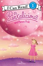 Pinkalicious and Planet Pink Hardcover  by Victoria Kann