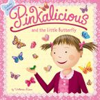 Pinkalicious and the Little Butterfly Paperback  by Victoria Kann