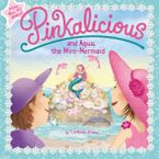 Pinkalicious and Aqua, the Mini-Mermaid Paperback  by Victoria Kann