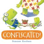 Confiscated! Hardcover  by Suzanne Kaufman