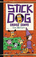 Stick Dog Craves Candy Hardcover  by Tom Watson