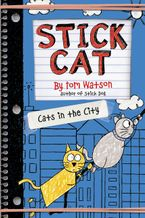 Stick Cat: Cats in the City Hardcover  by Tom Watson