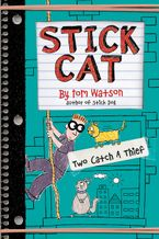Stick Cat: Two Catch a Thief - Tom Watson