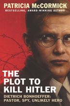 The Plot to Kill Hitler Hardcover  by Patricia McCormick