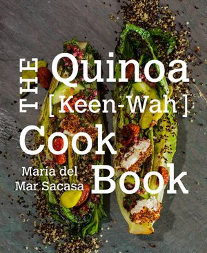 The Quinoa [Keen-Wah] Cookbook book image