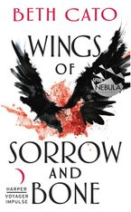 Wings of Sorrow and Bone eBook  by Beth Cato