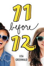 Friendship List #1: 11 Before 12 Hardcover  by Lisa Greenwald