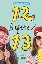 Friendship List #2: 12 Before 13 Hardcover  by Lisa Greenwald