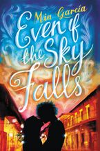 Even If the Sky Falls Hardcover  by Mia Garcia