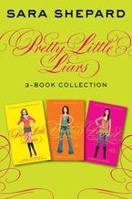 Pretty Little Liars 3-Book Collection eBook  by Sara Shepard