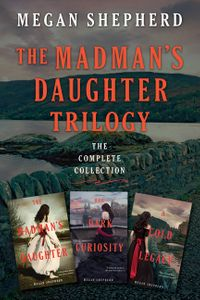 the-madmans-daughter-trilogy-the-complete-collection