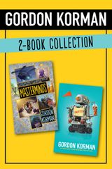 Gordon Korman 2-Book Collection