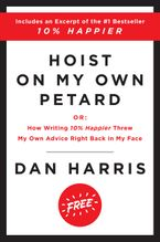 Hoist on My Own Petard eBook  by Dan Harris