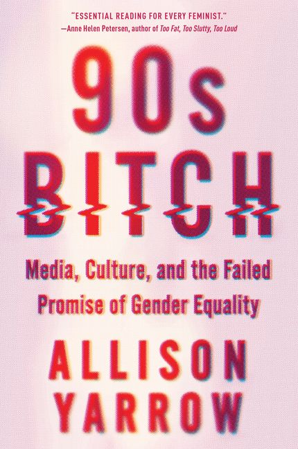 90s Bitch Allison Yarrow Paperback