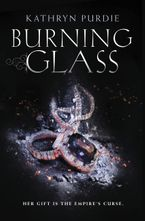 Burning Glass Hardcover  by Kathryn Purdie