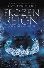 Frozen Reign Hardcover  by Kathryn Purdie