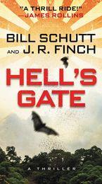 Hell's Gate Paperback  by Bill Schutt