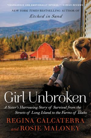 Girl Unbroken: A Sister's Harrowing Story of Survival from the Streets of Long Island to the Farms of Idaho Paperback  by