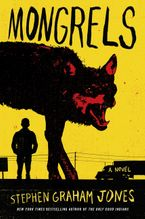 Mongrels Hardcover  by Stephen Graham Jones