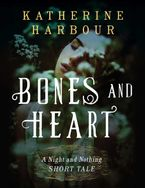 Bones and Heart eBook  by Katherine Harbour