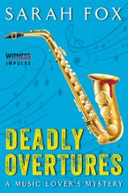 Deadly Overtures Paperback  by Sarah Fox