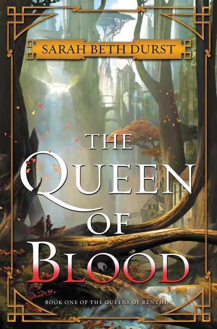 The Queen of Blood - Sarah Beth Durst - Hardcover