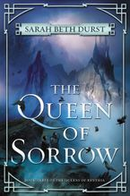 The Queen of Sorrow Hardcover  by Sarah Beth Durst