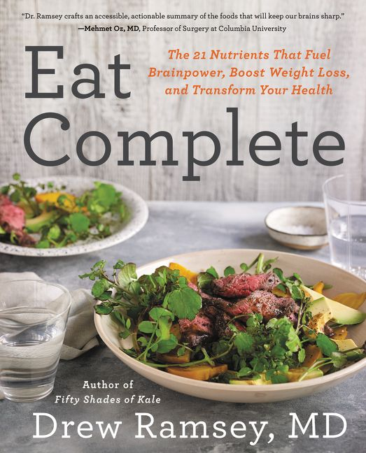 Book cover image: Eat Complete: The 21 Nutrients That Fuel Brainpower, Boost Weight Loss, and Transform Your Health