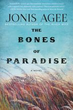 The Bones of Paradise Hardcover  by Jonis Agee