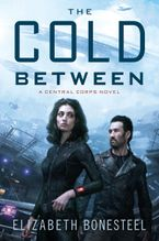 The Cold Between Paperback  by Elizabeth Bonesteel