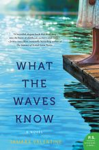 What the Waves Know Paperback  by Tamara Valentine