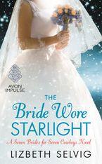 The Bride Wore Starlight Paperback  by Lizbeth Selvig