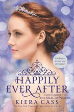 Happily Ever After: Companion to the Selection Series Hardcover  by Kiera Cass