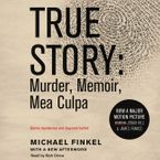 True Story tie-in edtion Downloadable audio file UBR by Michael Finkel