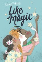Like Magic Hardcover  by Elaine Vickers