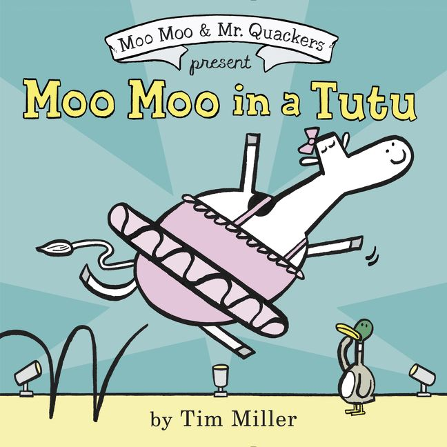 moo moo in a tutu tim miller hardcover