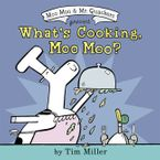 What's Cooking, Moo Moo? Hardcover  by Tim Miller