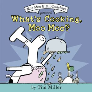Cover image - What's Cooking, Moo Moo?