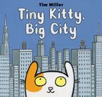 Tiny Kitty, Big City Hardcover  by Tim Miller