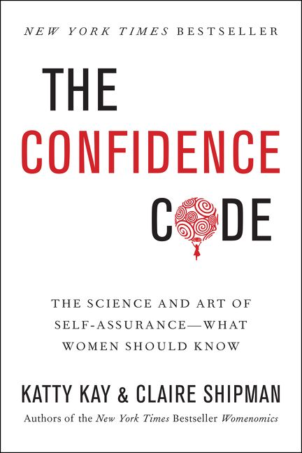 Book cover image: The Confidence Code: The Science and Art of Self-Assurance—What Women Should Know | New York Times Bestseller