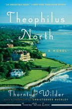 Theophilus North Paperback  by Thornton Wilder