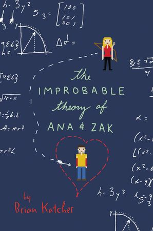 THE IMPROBABLE THEORY OF ANA AND ZAK (INTERNATIONAL EDITION)